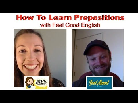 Learn Prepositions with Feel Good English: Advanced English Conversation