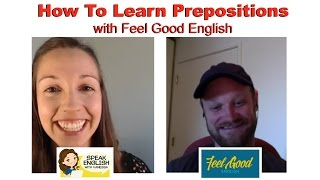 Learn Prepositions With Feel Good English Advanced English Conversation