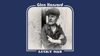 "Glen Hansard - ""Lucky Man"" (Full Album Stream)"