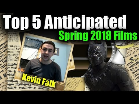 Kevin Falk's Top 5 Anticipated Spring 2018 Films