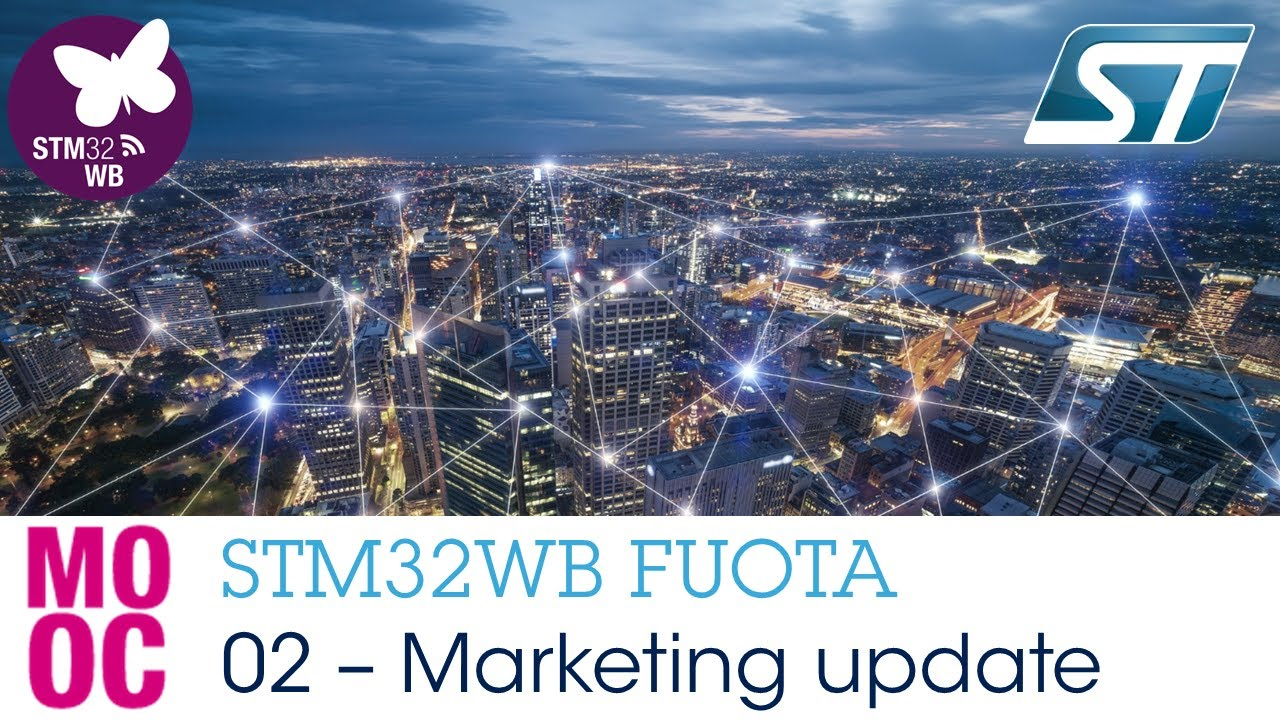 STM32WB FUOTA - 2 Marketing update