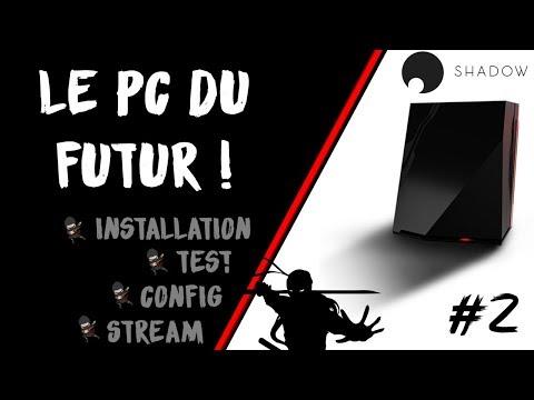 [TEST] SHADOW le PC du futur dans le CLOUD : installation, configuration, stream | #2