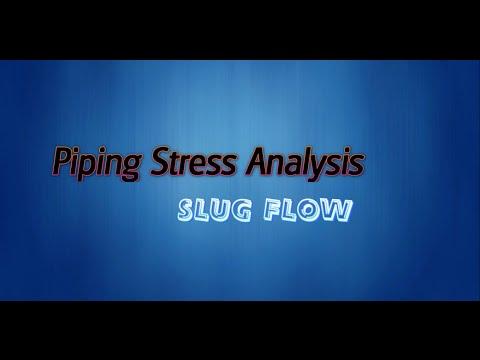 Piping Stress Analysis : Slug Flow