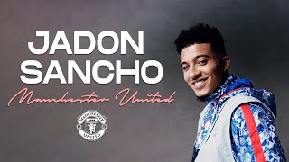 Jadon Sancho - Welcome to Manchester United