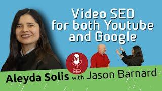 Aleyda Solis with Jason Barnard - Video SEO for YouTube and Google