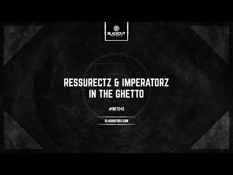 Ressurectz & Imperatorz - In The Ghetto (OUT NOW)