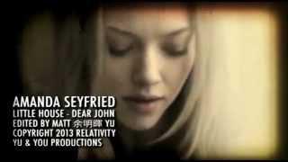 AMANDA SEYFRIED - Little House - fan made Music Video - DEAR JOHN