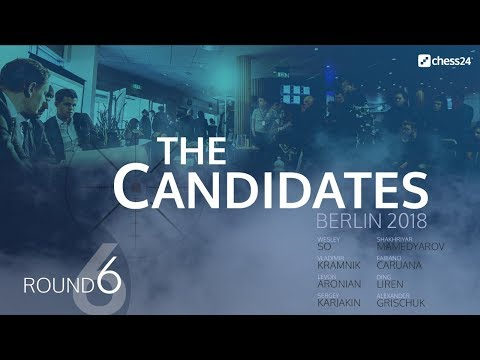 Round 6 - 2018 FIDE Berlin Candidates - Live Commentary