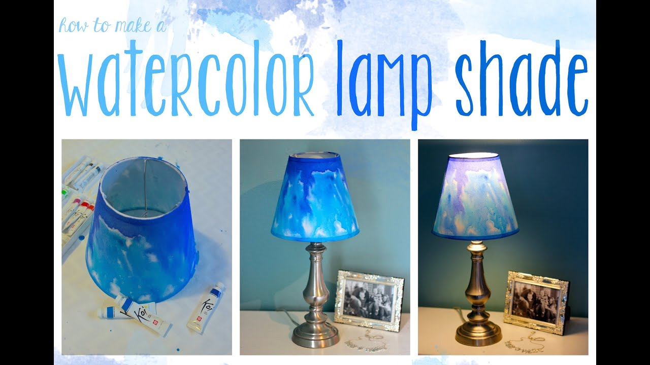 DIY Watercolor Lampshade YouTube - Lamp shades for bedrooms