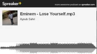 Eminem - Lose Yourself.mp3 (made with Spreaker)
