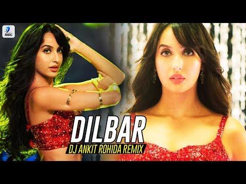 Dilbar Dilbar (Remix) - DJ Ankit Rohida | Nora Fatehi | John Abraham | Neha Kakkar | Ikka | Dhvani