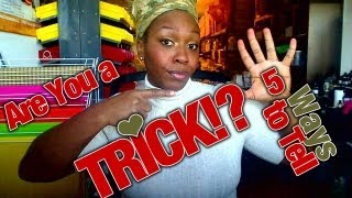MEN: 5 Ways to Know UR a TRICK/ SIMP TonyaTko Love Advice for Guys