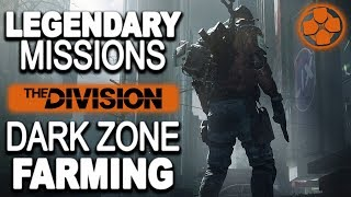 The Division 🔴 Legendary Missions | Dark Zone Farming | PC Gameplay 1080p 60fps