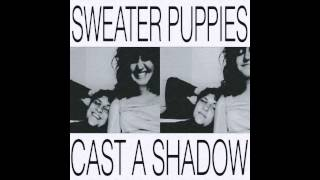 Sweater Puppies - Cast A Shadow (Beat Happening cover)