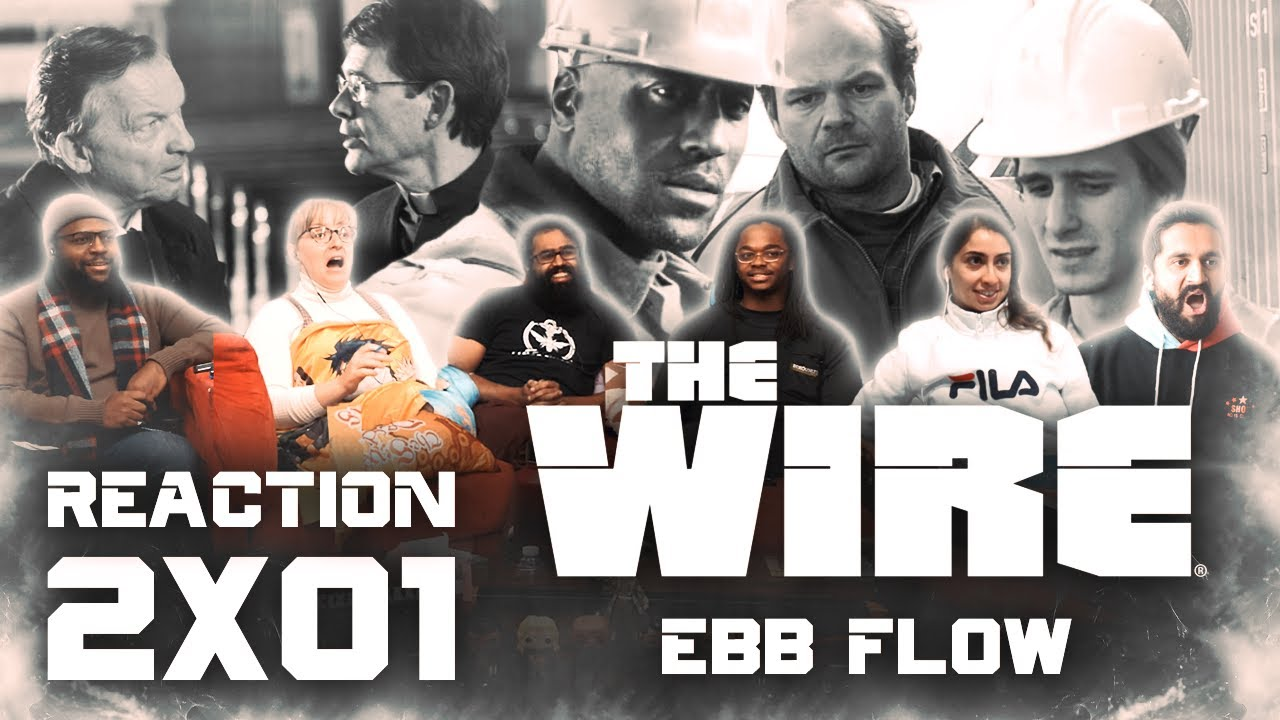 Download The Wire - 2x1 Ebb Flow - Group Reaction