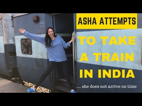 CHALLENGE ASHA: Ten Tips for Traveling on the Indian Railway