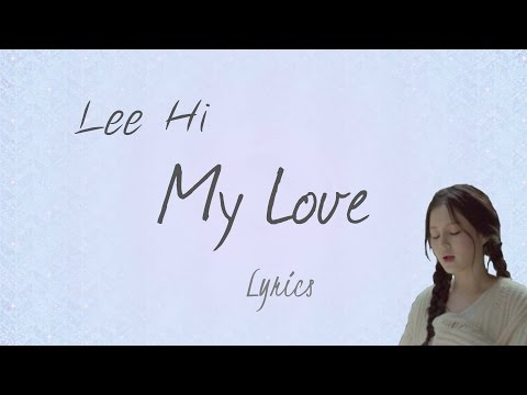 Lee Hi (이하이)- 'My Love (내 사랑)' (Scarlet Heart: Ryeo OST, Part 10) [Han|Rom|Eng lyrics]
