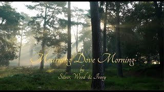 """""""Mourning Dove Morning""""  from Adagio in the Forest album. SWI Video Series"""