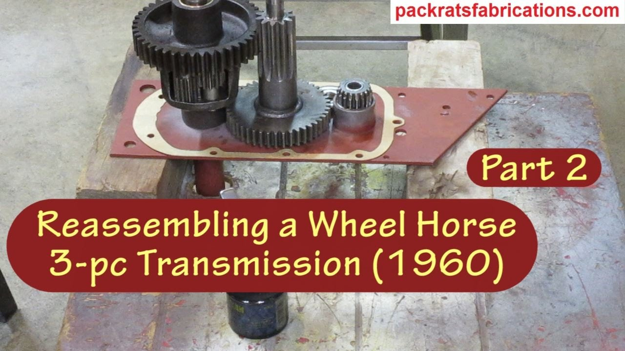 Reembling A Wheel Horse 3 Pc Transmission Part 2