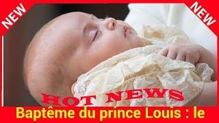Baptême du prince Louis : le tendre hommage de Kate et William à Diana