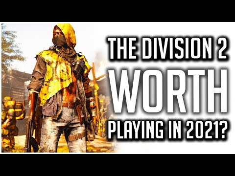 Is The Division 2 Worth Playing in 2021? | Div2 Guide for New and Returning Players