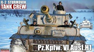 """IL-2 Tank Crew """"Into the breach"""" PzKpfw VI Panzer VI Ausf. H1 Tiger Tank"""