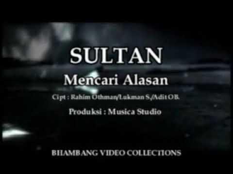 Sultan - Mencari Alasan ( Clip)