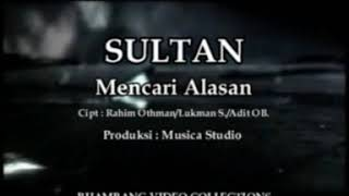 Sultan - Mencari Alasan (Official Video Clip)