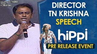 Director TN Krishna Speech | Hippi Movie Pre Release Event | Karthikeya | Digangana | Jazba Singh