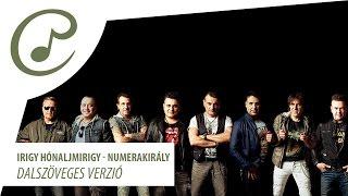Irigy Hónaljmirigy - Numerakirály (dalszöveg - lyrics video)
