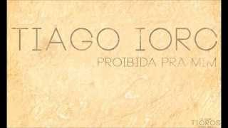 Tiago Iorc - Proibida Pra Mim (Grazon)