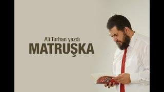 Ali Turhan : Matruşka