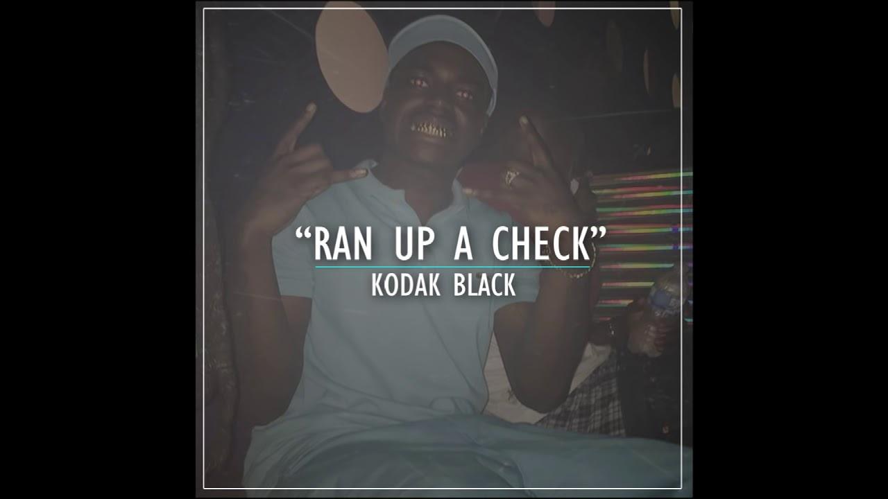 Kodak Black — Ran Up A Check