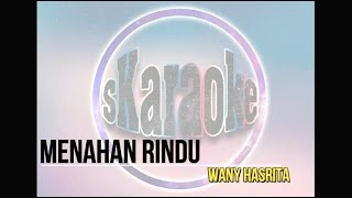 Menahan Rindu | Wany Hasrita | Karaoke