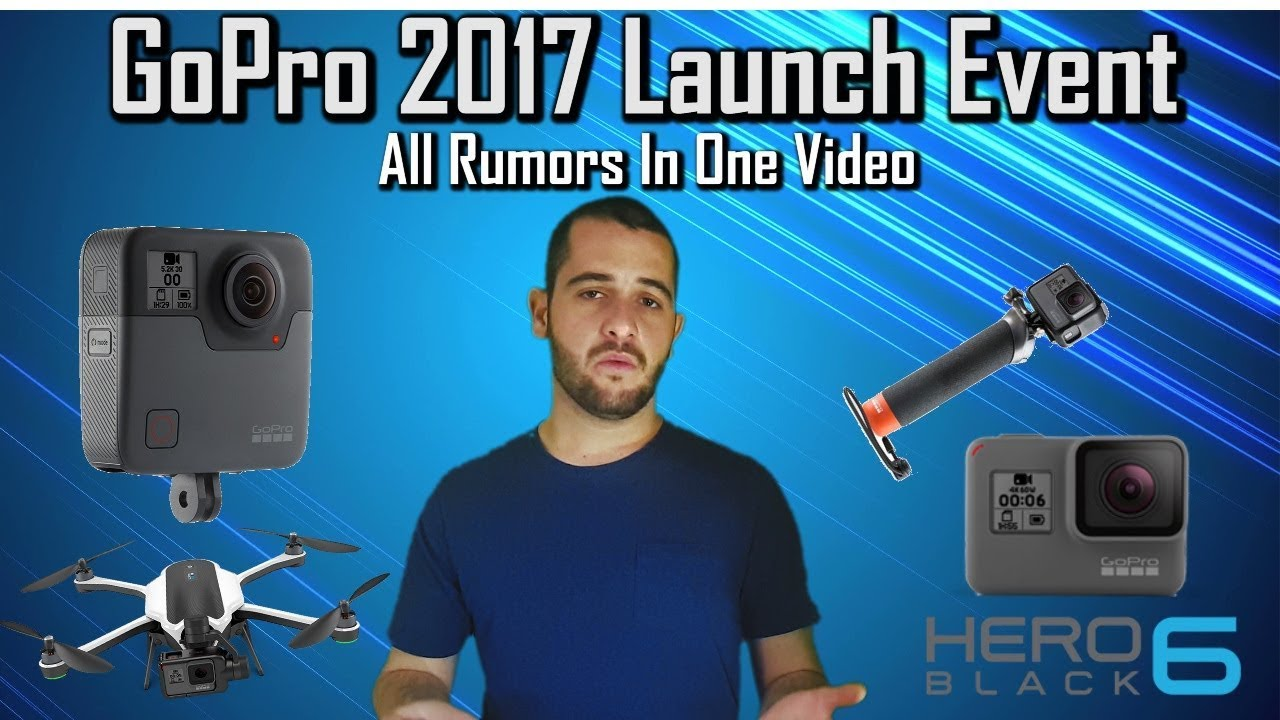 GoPro 2017 Launch Event - All Rumors | Hero 6 | New Karma | Fusion | All In  One Video