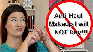 ANTI HAUL!! | Makeup I will NOT buy! | August 2017 | wannamakeup