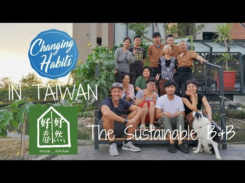 Changing Habits in Taiwan - Goodspring: The Sustainable Yilan B&B