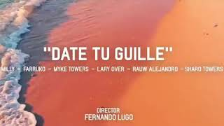 Date Tu Guille - Milly x Farruko x Myke Towers x Lary Over x Rauw Alejandro x Sharo