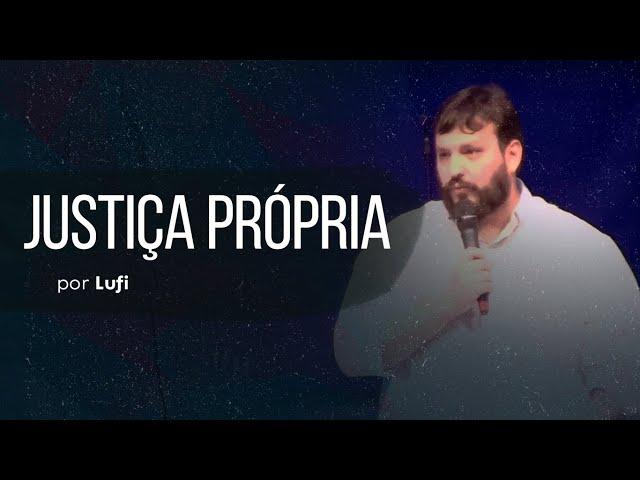 A justiça própria por Luiz Fernando
