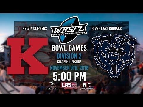 WHSFL Bowl Games - Division 2 Championship - Kelvin Clippers VS. River East Kodiaks