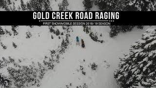 Gold Creek Road Raging! First Snowmobile Session 2018/19 Season
