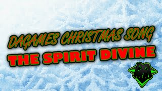 DAGAMES CHRISTMAS SONG (THE SPIRIT DIVINE) LYRIC VIDEO - DAGames