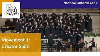 Holy Spirit Mass, Mvt 1 - Creator Spirit | National Lutheran Choir