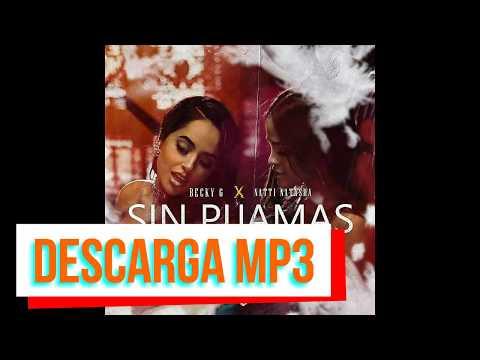 Becky G~Natti Natasha ~ Sin Pijama ~ Descarga MP3