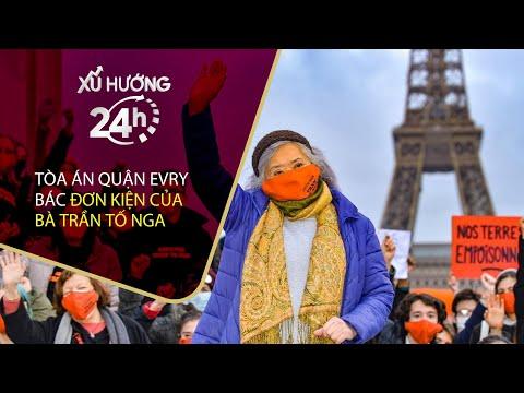 Bản tin Xu hướng 24h 11/5: Tòa án Pháp bác đơn vụ kiện chất độc da cam của bà Trần Tố Nga | VTC Now