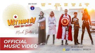 VIỆT NAM ƠI! ĐÁNH BAY COVID | MINH BETA | OFFICIAL MUSIC VIDEO