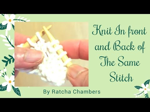 How To Knit Into Front And Back Of The Same Stitch (kfbk)- Increase Knitting