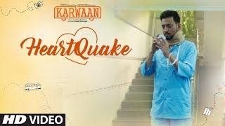 Heartquake Video Song   Karwaan   Irrfan Khan, Dulquer Salmaan, Mithila Palkar    Papon