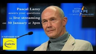 Pascal Lamy had answered your questions on economy, globalisation, Eu social model