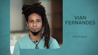 Vian Fernandes | Interview | Indiegaga